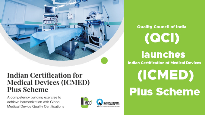 Quality-Council-of-India-(QCI)-launches-Indian-Certification-of-Medical-Devices-(ICMED)-Plus-Scheme