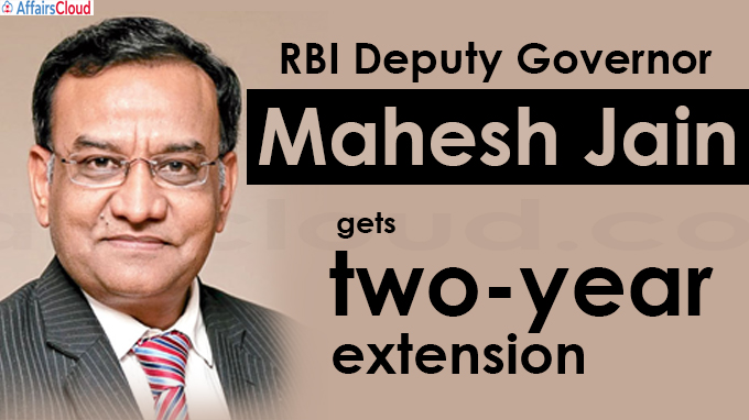 RBI Dy Governor Mahesh Jain gets two-year extension