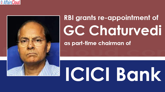 RBI grants re-appointment of GC Chaturvedi as part-time chairman of