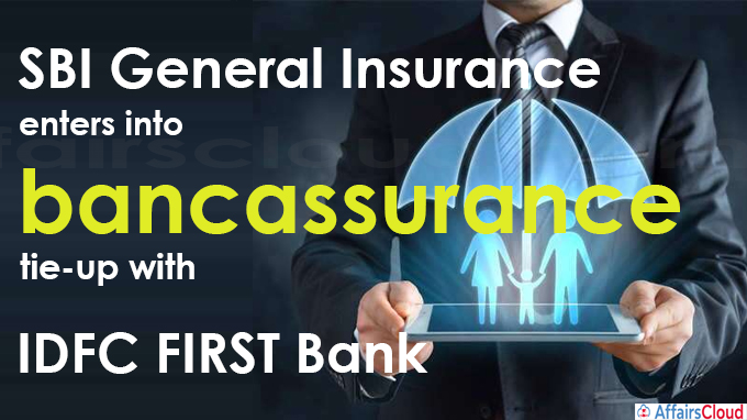 SBI General Insurance enters into bancassurance tie-up with IDFC FIRST Bank