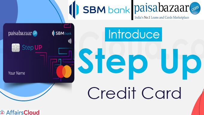 SBM Bank, Paisabazaar introduce Step Up Credit Card