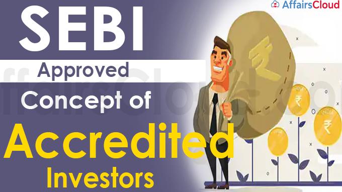SEBI approves concept of 'Accredited Investors'