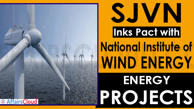 SJVN inks pact with National Institute of Wind Energy for energy projects