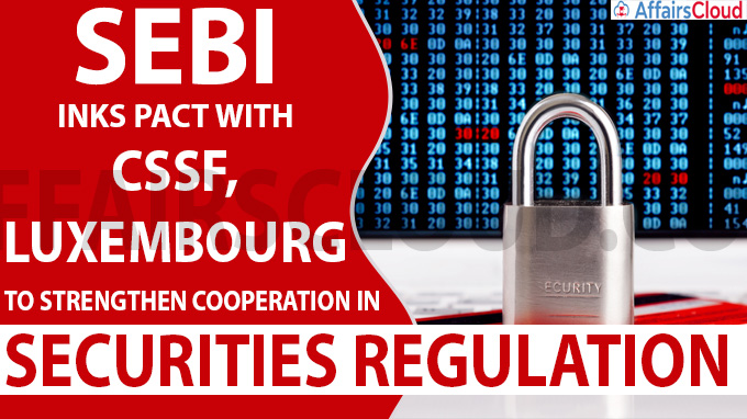 Sebi inks pact with CSSF, Luxembourg to strengthen cooperation