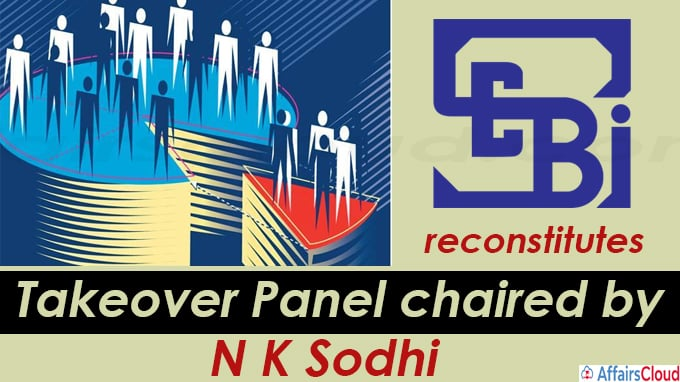 Sebi reconstitutes Takeover Panel chaired by N K Sodhi