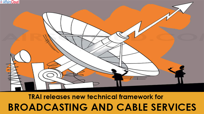 TRAI releases new technical framework for broadcasting and cable services