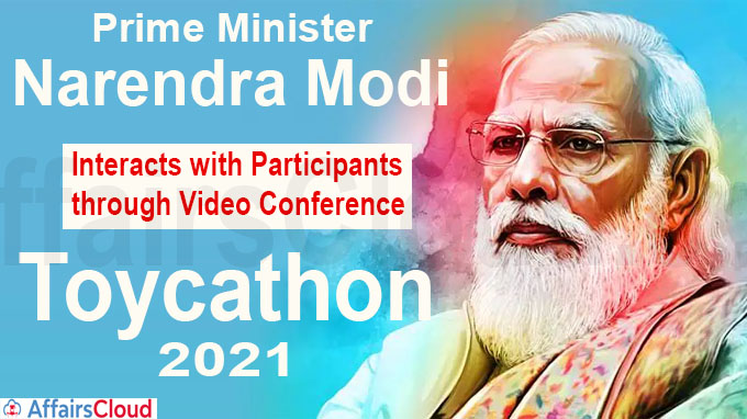 Toycathon 2021 PM Modi interacts with participants through video conference