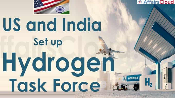 US and India set up hydrogen task force