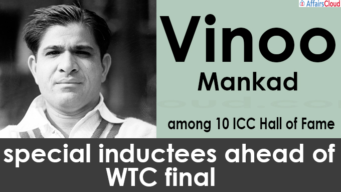 Vinoo Mankad among 10 ICC Hall of Fame special inductees ahead of WTC final