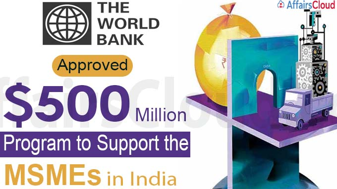 World Bank approves $500-million program to support the MSMEs