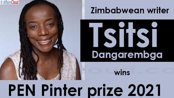 Zimbabwean writer Tsitsi Dangarembga wins PEN Pinter prize 2021