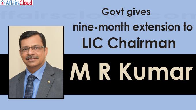 extension to LIC Chairman M R Kumar