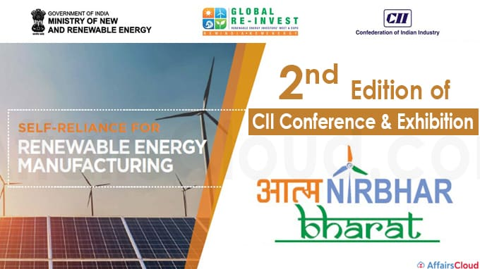 """2nd Edition of CII Conference & Exhibition """"Aatmanirbhar Bharat – Self-Reliance for Renewable Energy Manufacturing"""""""