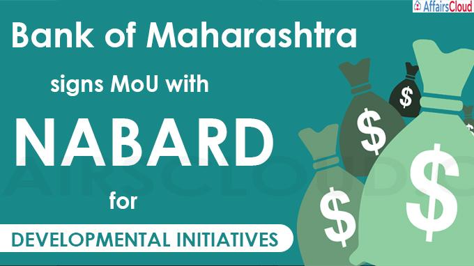 Bank of Maharashtra signs MoU with NABARD