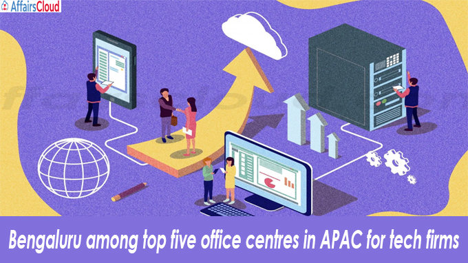 Bengaluru among top five office centres in APAC for tech firms