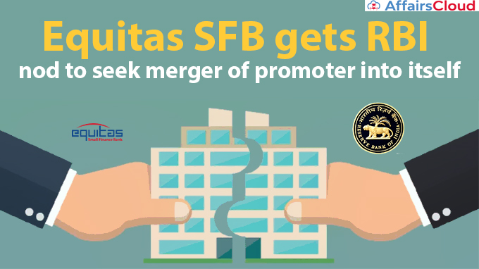 Equitas-SFB-gets-RBI-nod-to-seek-merger-of-promoter-into-itself