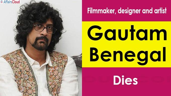 Filmmaker, designer and artist Gautam Benegal dies at 55