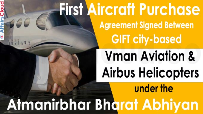 GIFT city-based Vman Aviation & Airbus Helicopters under the Atmanirbhar Bharat Abhiyan