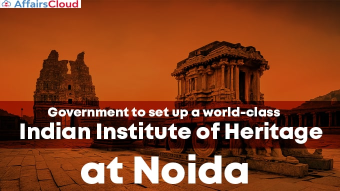 Government-to-set-up-a-world-class-'Indian-Institute-of-Heritage'-at-Noida