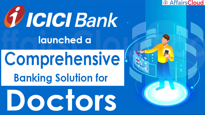 ICICI Bank launches a comprehensive banking solution for doctors