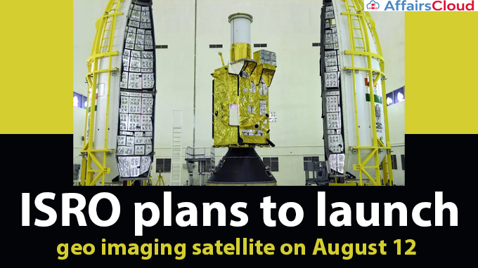 ISRO-plans-to-launch-geo-imaging-satellite-on-August-12