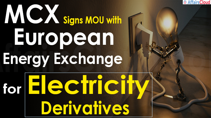 MCX signs MOU with European Energy Exchange for Electricity Derivatives