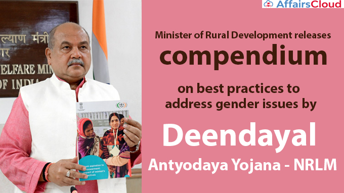 Minister-of-Rural-Development-releases-compendium-on-best-practices-to-address-gender-issues-by-Deendayal-Antyodaya-Yojana---NRLM