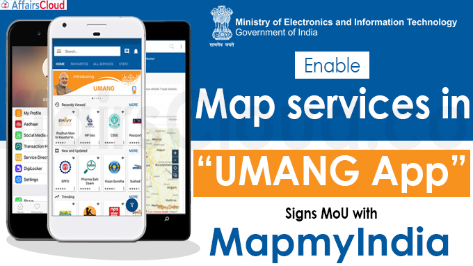 """Ministry of Electronics & IT enables map services in """"UMANG App"""""""
