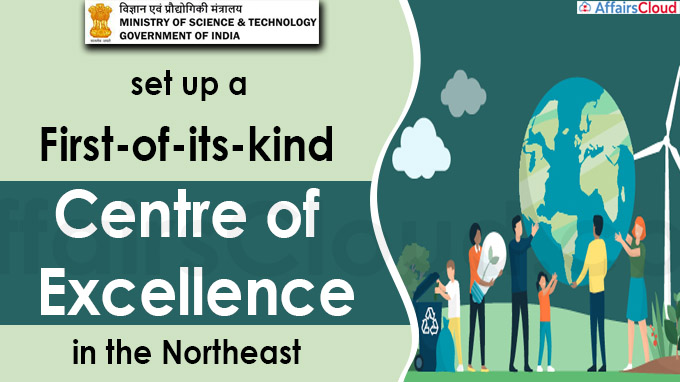 """Ministry of Science & Technology is to set up a first-of-its-kind """"Centre of Excellence"""""""