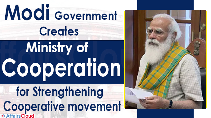 Modi government creates Ministry of Cooperation for strengthening cooperative movement