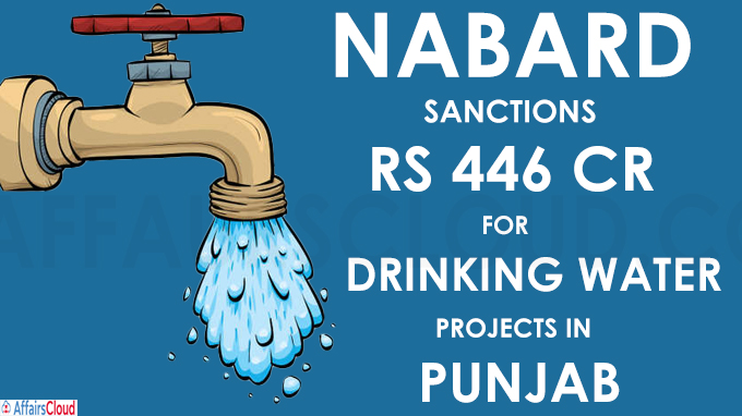 NABARD sanctions Rs 446 cr for drinking water projects in