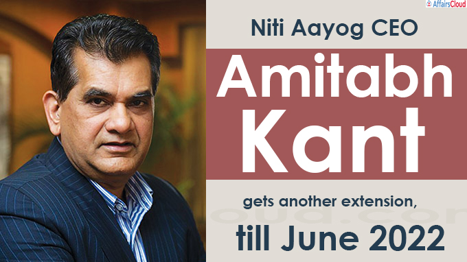 Niti Aayog CEO Amitabh Kant gets another extension