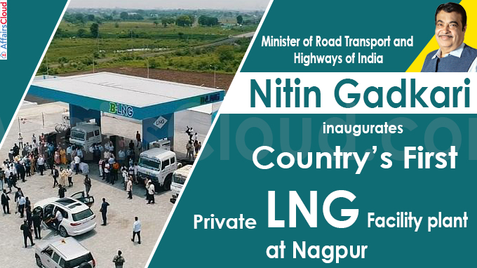Nitin Gadkari inaugurates country's First Private LNG Facility plant
