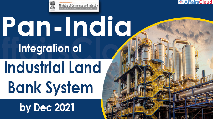 Pan-India integration of industrial land bank system by Dec 2021