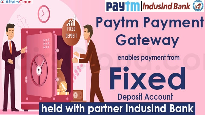 Paytm Payment Gateway enables payment from fixed deposit account