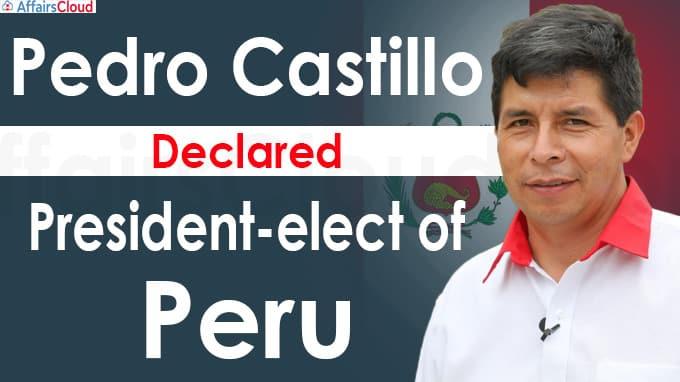 Pedro Castillo declared president-elect of Peru