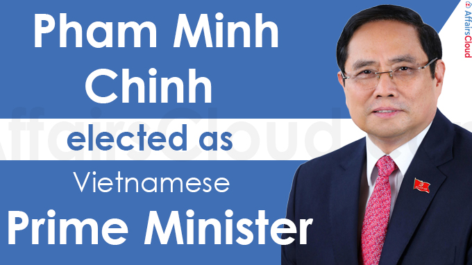 Pham Minh Chinh re-elected as Vietnamese Prime Minister