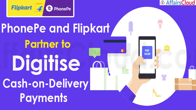 PhonePe and Flipkart partner to digitise cash-on-delivery