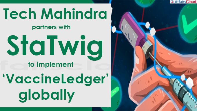 Tech Mahindra partners with StaTwig to implement 'VaccineLedger'