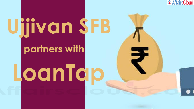 Ujjivan SFB partners with LoanTap