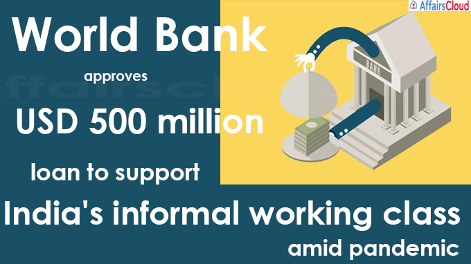 World Bank approves USD 500 million loan to support India's informal working class amid pandemic