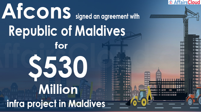 Afcons inks pact for $530-million infra project in Maldives