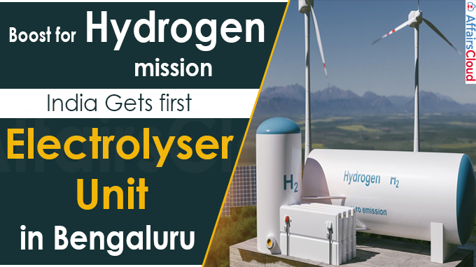 Boost for hydrogen mission, India gets first electrolyser unit