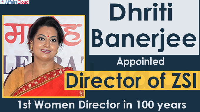 Dhriti Banerjee Appointed Director of ZSI