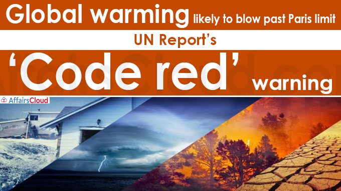 Global warming likely to blow past Paris limit, UN report's 'code red'
