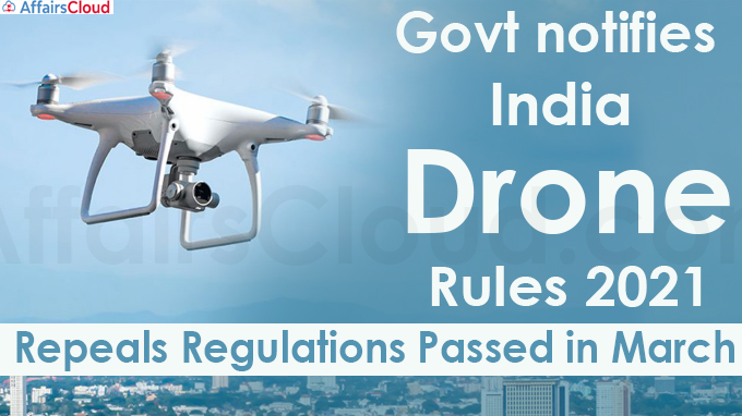 Govt notifies liberalised drone rules to replace unmanned aircraft norms