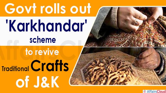 Govt rolls out 'Karkhandar' scheme to revive traditional crafts of J&K