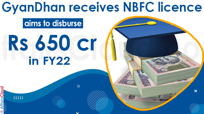 GyanDhan receives NBFC licence, aims to disburse Rs 650 crore