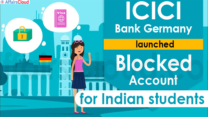ICICI Bank Germany launches Blocked Account for Indian students