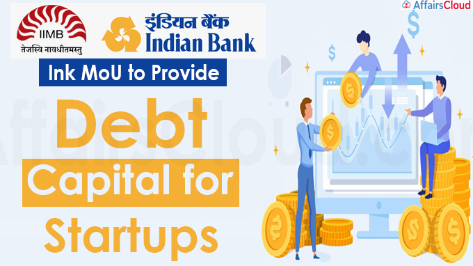 IIM Bangalore and Indian Bank ink MoU to provide debt capital for startups